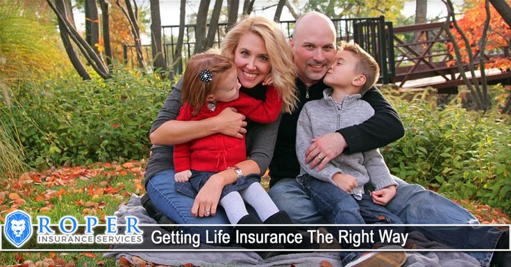 Getting Life Insurance The Right Way