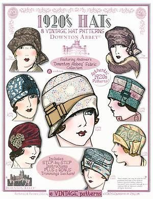 1920's Downton Abbey Hats Patterns http://quilthome.com/product_info.php/cPath/354_1804/products_id/17793