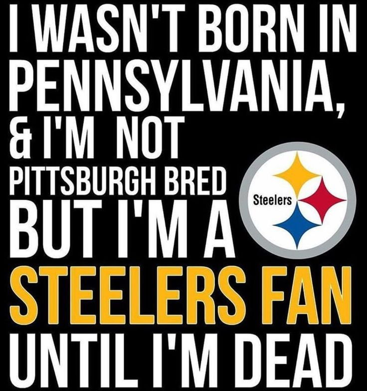 Exactly. Steelers For Life! {GM}