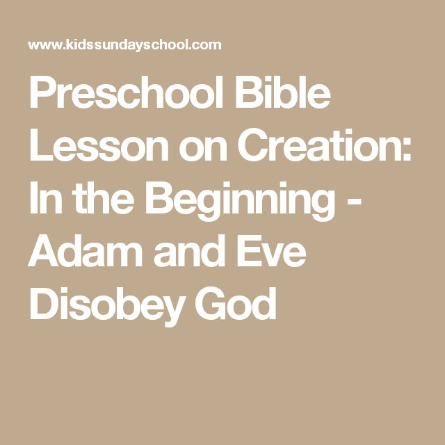 Preschool Bible Lesson on Creation: In the Beginning - Adam and Eve Disobey God