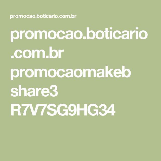 promocao.boticario.com.br promocaomakeb share3 R7V7SG9HG34