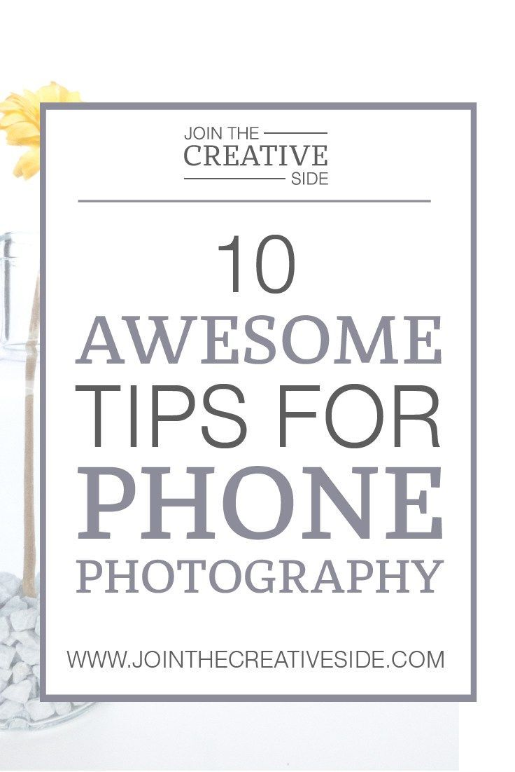 Join the Creative Side   10 awesome photography tips for phone photographers   We probably all know that blog photography is a really…: