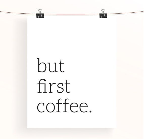 But first coffee. Have your brew before you do anything else! Want a cup of tea instead?  https://www.etsy.com/listing/191664786    • Available as a