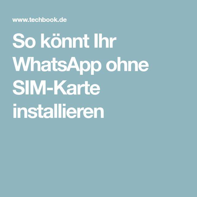 So könnt Ihr WhatsApp ohne SIM-Karte installieren