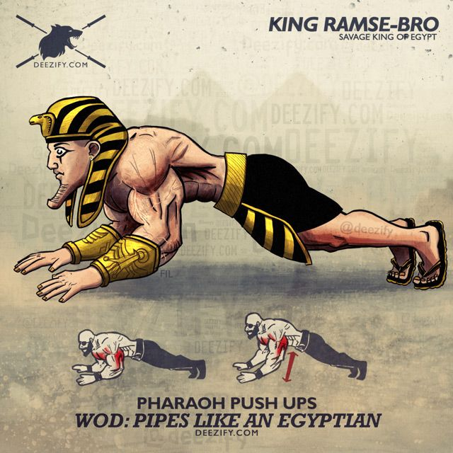 Pipes Like An Egyptian - Pharaoh Push Ups...                                                                                                                                                                                 More