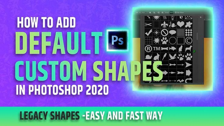 How to Add Default Custom Shapes in CC 2020 in