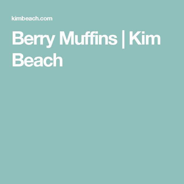 Berry Muffins | Kim Beach