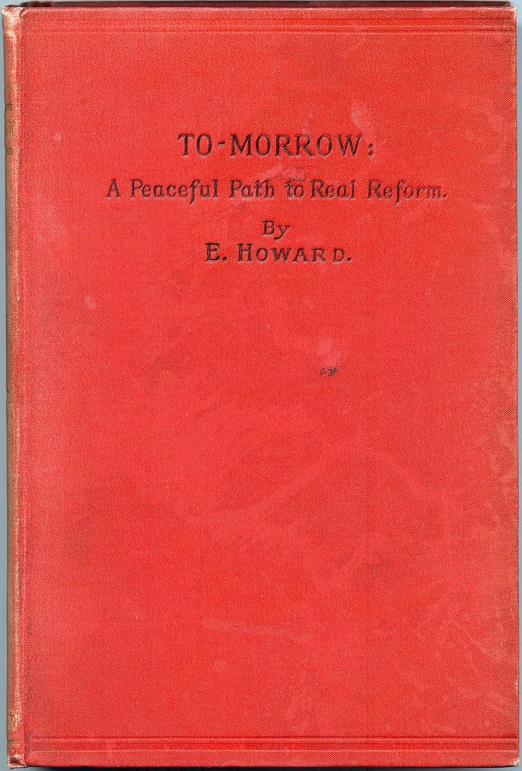 Howard, Ebenezer, To-morrow - Garden city movement - Wikipedia, the free encyclopedia