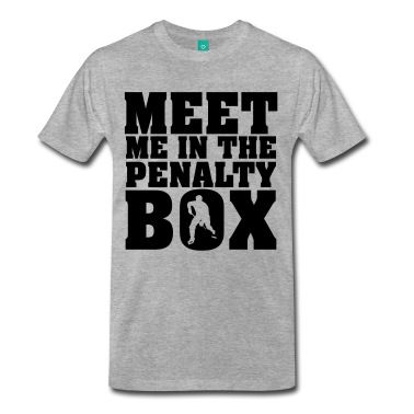 Meet me in the penalty Box: hockey, nhl, ice, eishockey, trikot, hockey shirt, puck, schläger, penalty, foul, blood, snow, schnee, club, verein, hokej, jääkiekko, sport, verein, lustig, funny, winter,