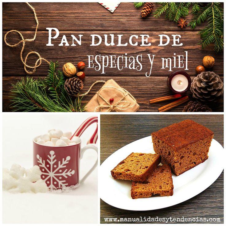 Receta pan dulce de especias y miel www.manualidadesytendencias.com #recetas #Navidad #recipes #Christmas #Noël #recettes #paind'épice #pandulce #dulce #especias #miel