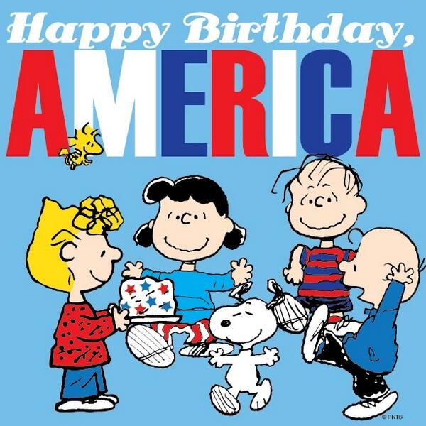 """""""Happy Birthday America!"""", happy 4th of July from Snoopy, Linus, Lucy, and Charlie & Sally Brown."""