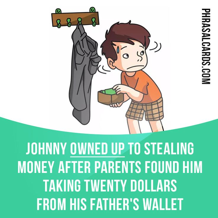 """Own up"" means ""to ​admit that you have done something ​wrong"".  Example: Johnny owned up to stealing money after parents found him taking twenty dollars from his father's wallet.  #phrasalverb #phrasalverbs #phrasal #verb #verbs #phrase #phrases #expression #expressions #english #englishlanguage #learnenglish #studyenglish #language #vocabulary #dictionary #grammar #efl #esl #tesl #tefl #toefl #ielts #toeic #englishlearning #vocab #wordoftheday #phraseoftheday"