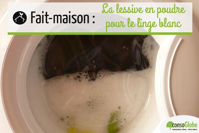 Fait maison : la lessive en poudre pour le linge blanc  #DIY | consoGlobe.com