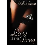 Love Is The Drug (Texas Lovers Series) (Kindle Edition)By K.E. Saxon