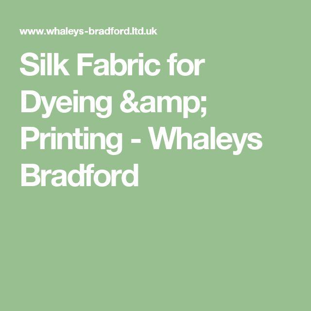 Silk Fabric for Dyeing & Printing  - Whaleys Bradford