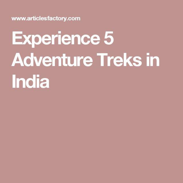 Experience 5 Adventure Treks in India