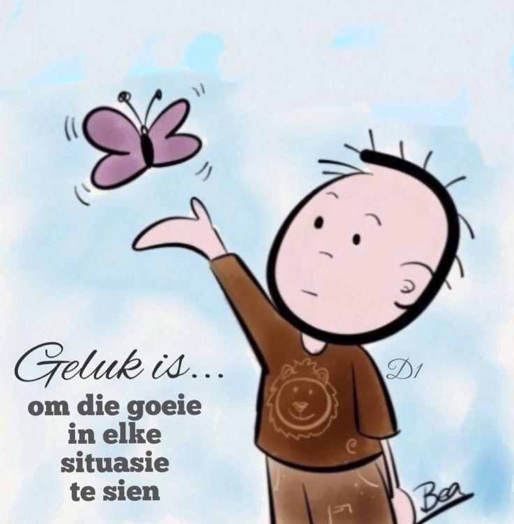 Geluk is... om die goeie in elke situasie te sien #Afrikaans #Happiness #intheEyeoftheBeholder