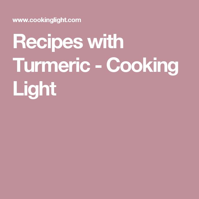 Recipes with Turmeric - Cooking Light