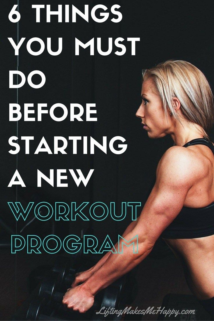 6 Things You Must Do Before Starting a New Workout Program - via LiftingMakesMeHappy.com