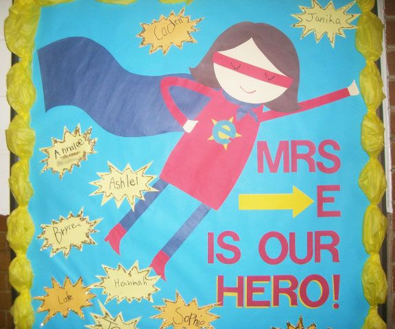 Superhero Bulletin Board Sayings   And just in case you are wondering, my sister created her from scratch ...