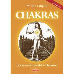 Chakras - La anatomía vital del ser humano - 2ª edición Michel Coquet reúne en esta obra las enseñanzas más tradicionales que tratan de los chakras con el fin de hacerlas asequibles al público...