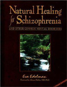 Amazon.com: Natural Healing for Schizophrenia And Other Common Mental Disorders (8580000717594): Eva Edelman: Books