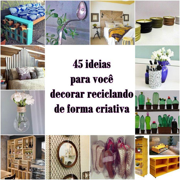 45 ideias para você decorar reciclando de forma criativa.  reciclar e decorar blog de decoração