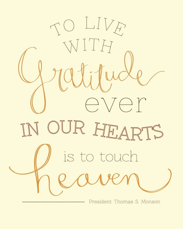 Gratitude in our Hearts - Cream - President Monson