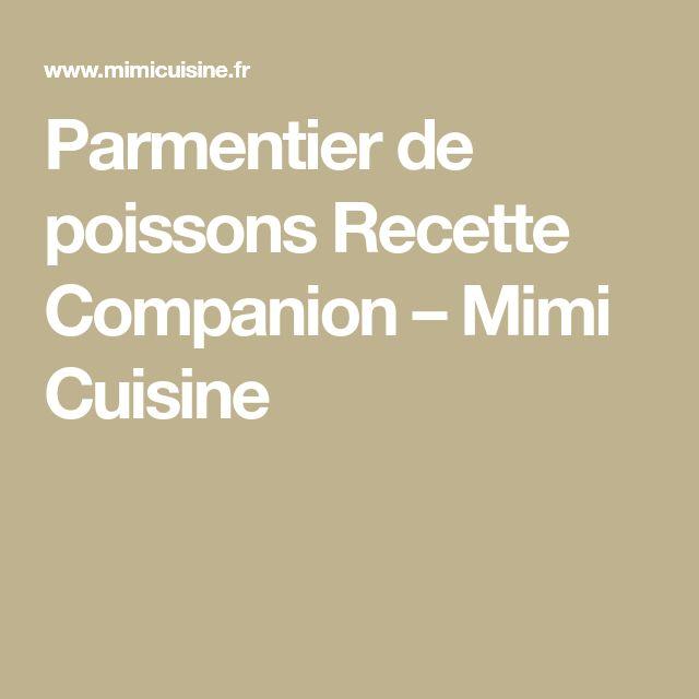 Parmentier de poissons Recette Companion – Mimi Cuisine