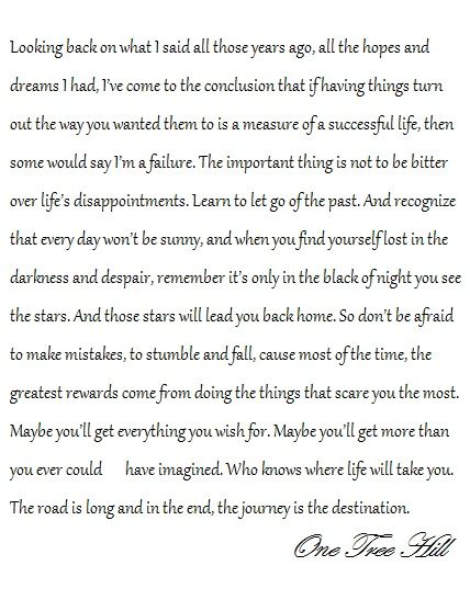 The road is long and in the end the journey is the destination -OTH