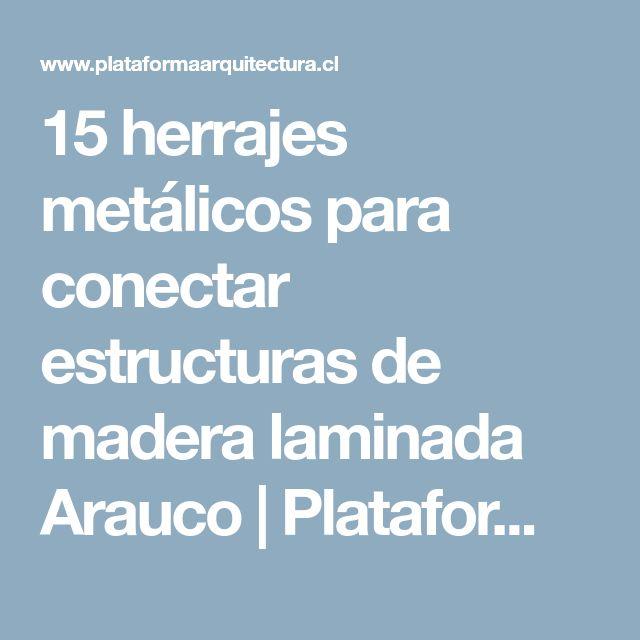 15 herrajes metálicos para conectar estructuras de madera laminada Arauco | Plataforma Arquitectura