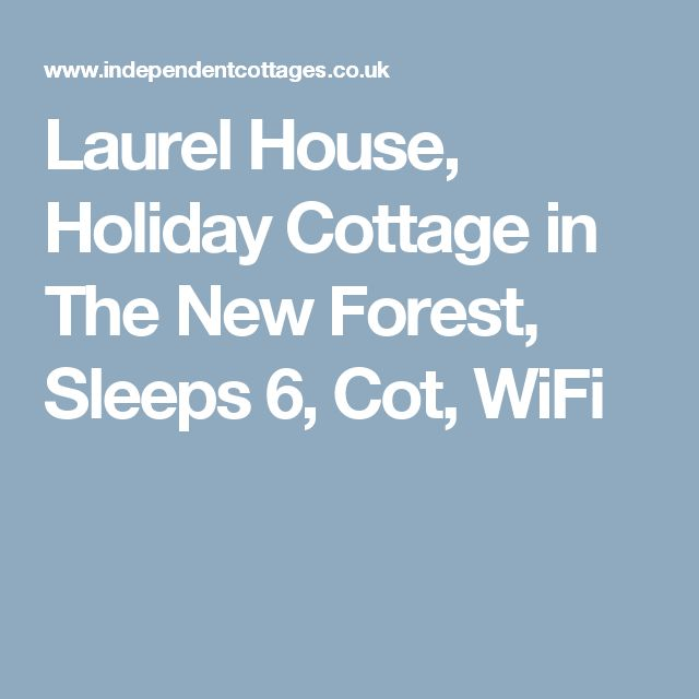 Laurel House, Holiday Cottage in The New Forest, Sleeps 6, Cot, WiFi