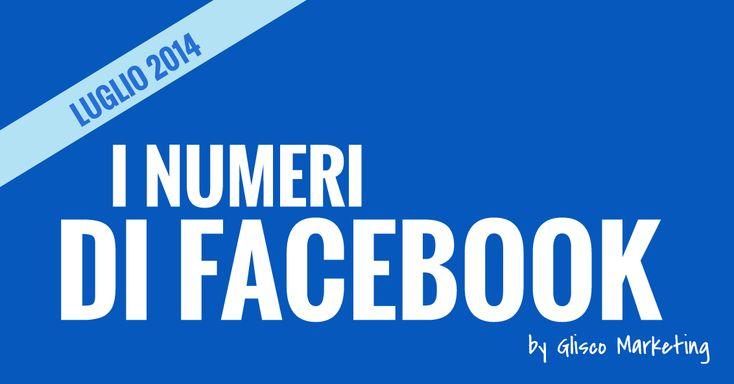 Tutti i numeri di Facebook [Luglio 2014]