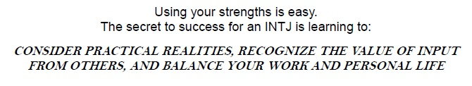 @R. G. Nairam -- INTJ: Secret to Success, with a link through to a .pdf file that you might be interested in. ^.^