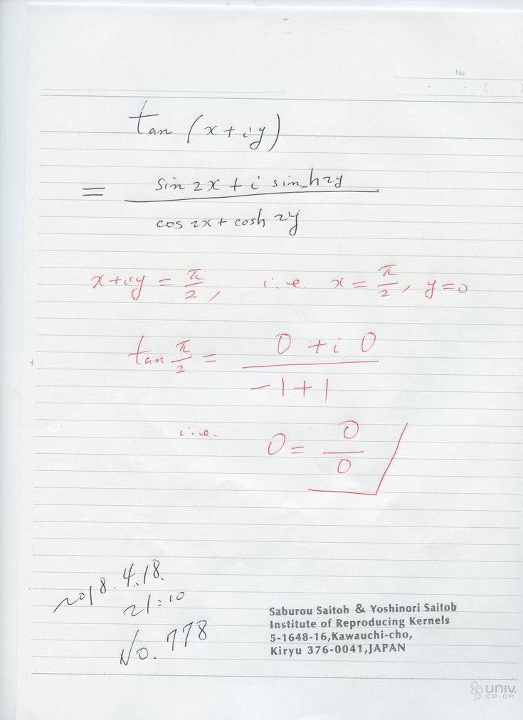 № 778:  多くの等式には、ゼロ除算が 良く表れている公式が多いですが、 何時でも成り立つとは言えないので、確認を行う必要が有ります。等式では、特異点で成り立たない場合も有ります。 すなわち、等式が特異点でもゼロ除算として意味を持つ場合も、等式が成り立たない場合も有ります。