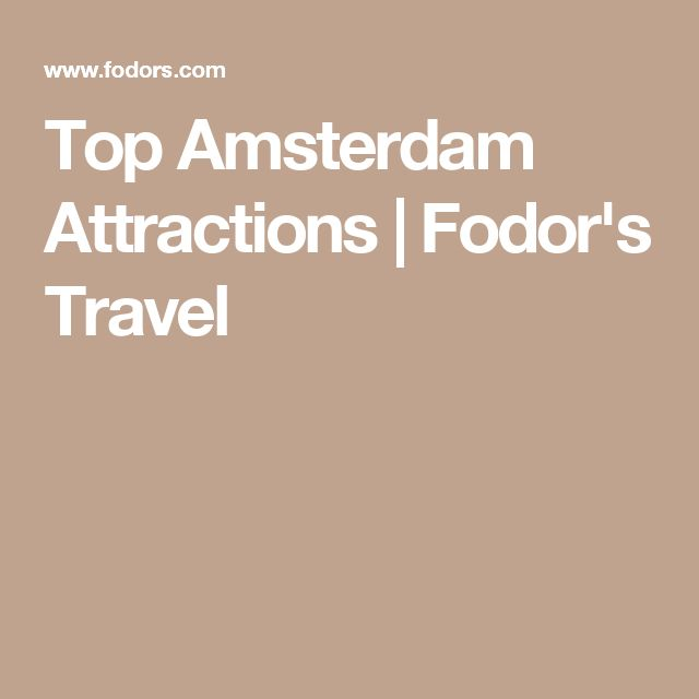 Top Amsterdam Attractions | Fodor's Travel