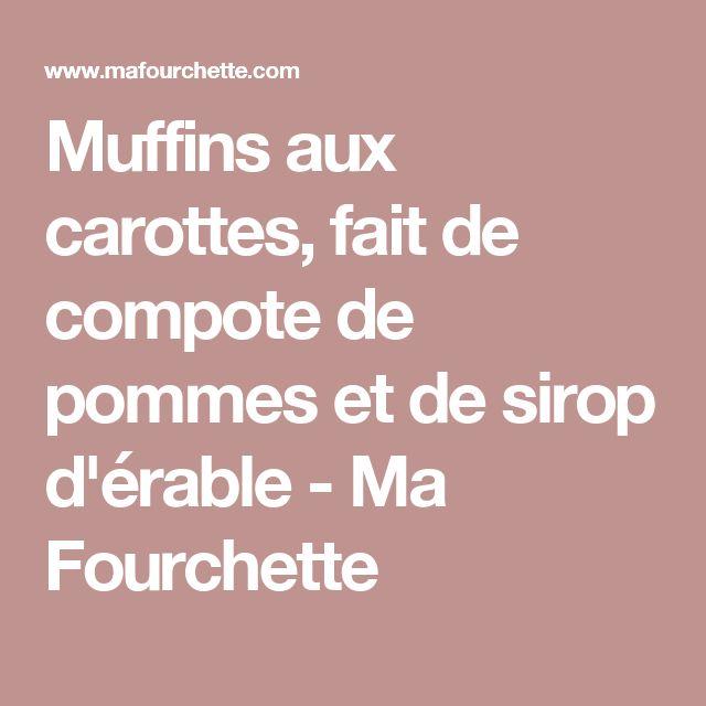 Muffins aux carottes, fait de compote de pommes et de sirop d'érable - Ma Fourchette