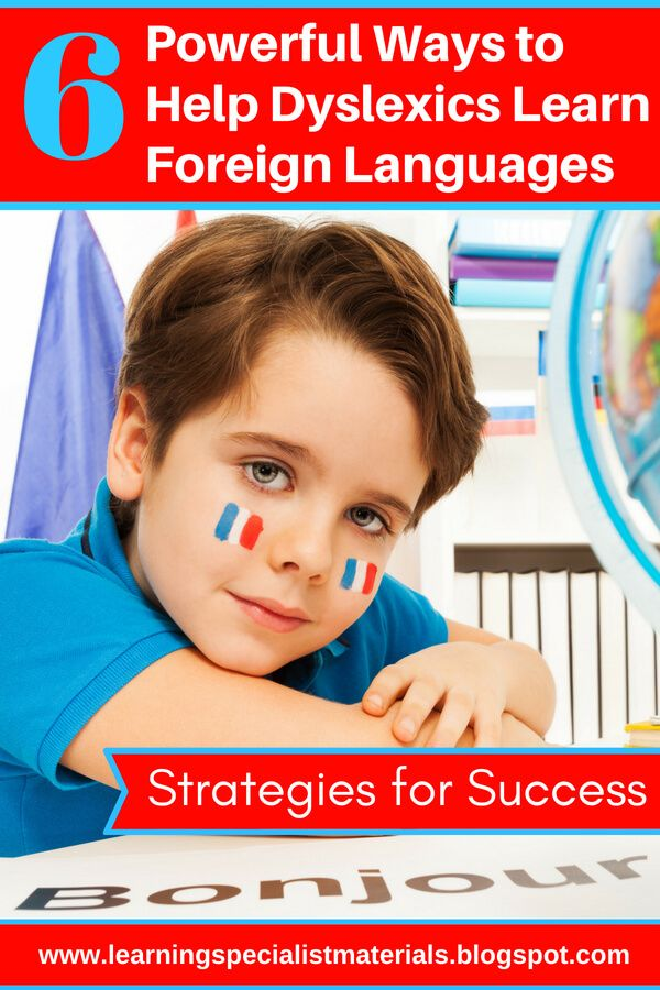 6 Powerful Ways To Help Dyslexics Learn Foreign Languages Federal Law Re Foreign Language Learning World Language Classroom Language Based Learning Disability