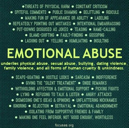 Emotional abuse is as damaging as physical abuse, if not more. And sometimes family