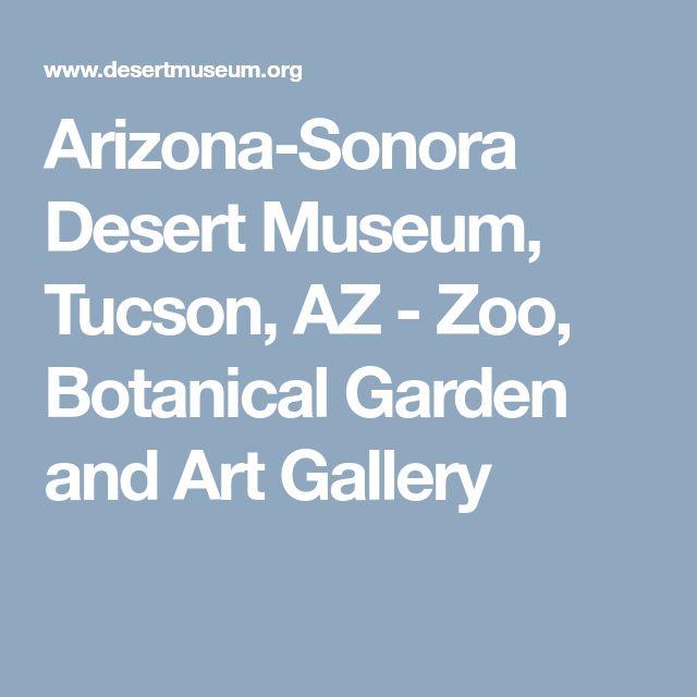 Arizona-Sonora Desert Museum, Tucson, AZ - Zoo, Botanical Garden and Art Gallery