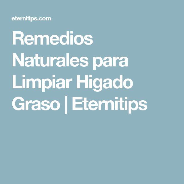 Remedios Naturales para Limpiar Higado Graso | Eternitips