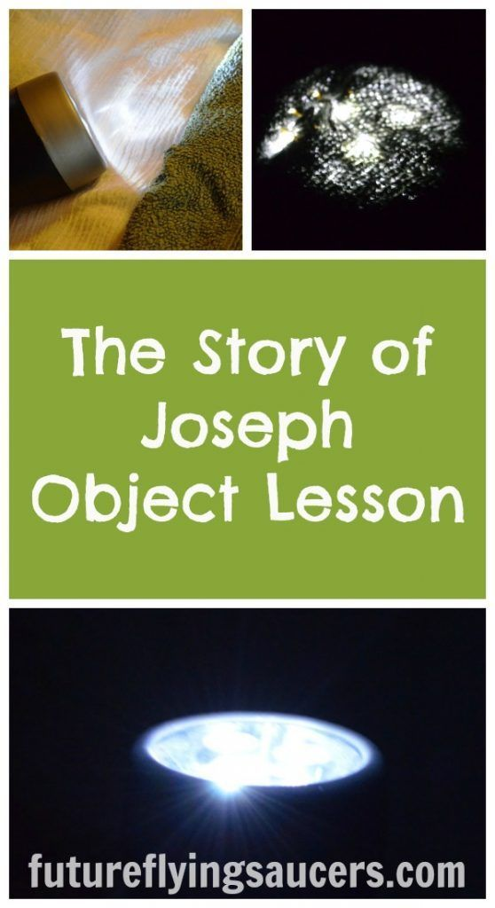 This story of Joseph object lesson will help your children understand that they can still be lights in the darkness, even when God is not in a hurry. ~ futureflyingsaucers.com