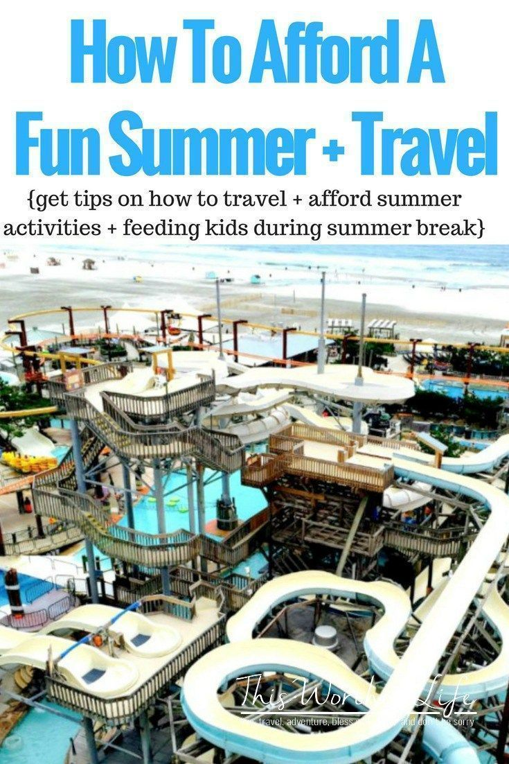 Get tips on how to afford to travel during summer, plus ...