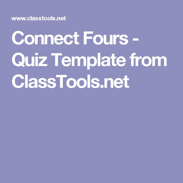 Connect Fours - Quiz Template from ClassTools.net