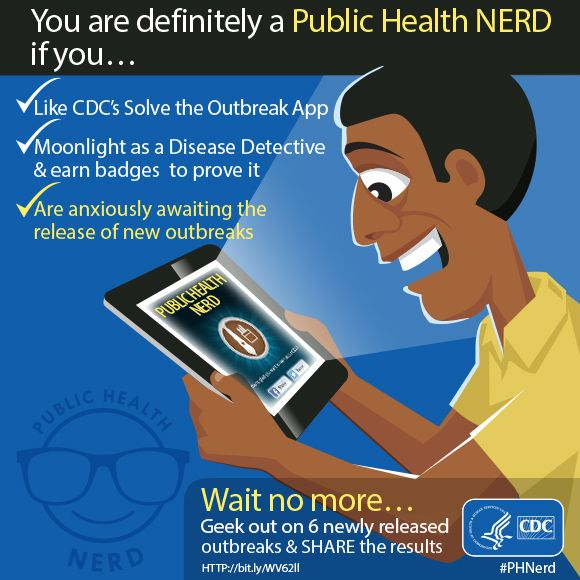 CDC needs its best #PHNerds & Disease Detectives on six newly released outbreaks. Checkout CDC's #SolvetheOutbreakApp today and earn true NERD status.