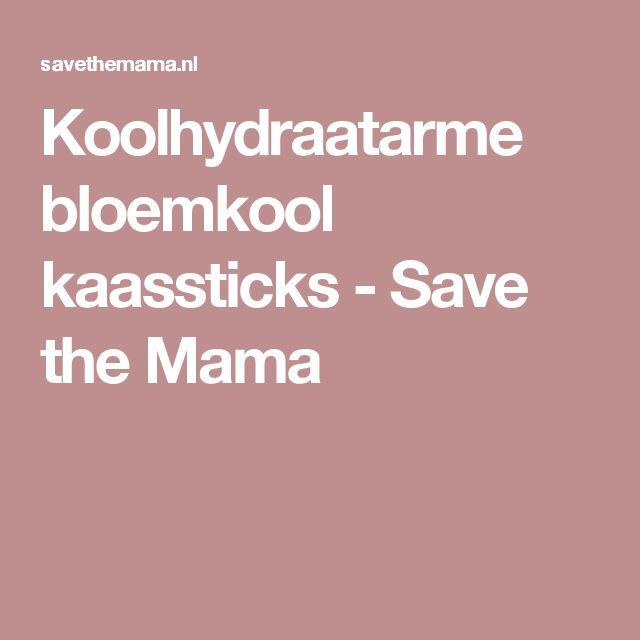 Koolhydraatarme bloemkool kaassticks - Save the Mama