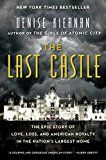 The Last Castle: The Epic Story of Love Loss and American Royalty in the Nation's Largest Home by Denise Kiernan (Author) #Kindle US #NewRelease #Biographies #Memoirs #eBook #ad