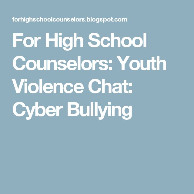 For High School Counselors: Youth Violence Chat: Cyber Bullying
