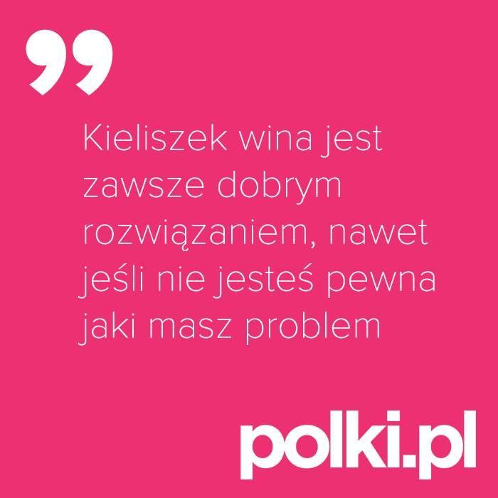 Ale tylko kieliszek! :) #cytaty #zlotemysli #mysli #quotes