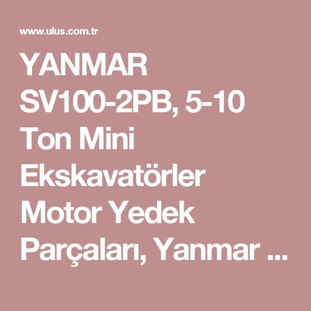 YANMAR SV100-2PB, 5-10 Ton Mini Ekskavatörler Motor Yedek Parçaları, Yanmar Motor Rektefiye Tamir Kiti